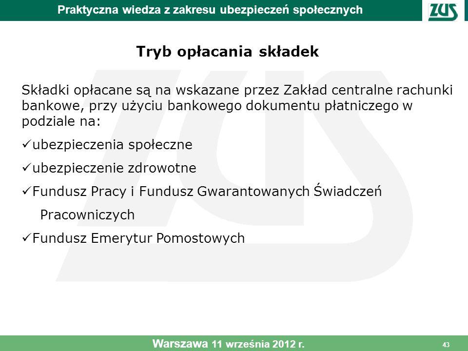 43 Tryb opłacania składek Składki opłacane są na wskazane przez Zakład centralne rachunki bankowe, przy użyciu bankowego dokumentu płatniczego w podzi