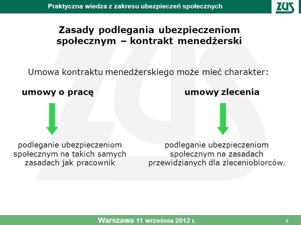 9 Umowa kontraktu menedżerskiego może mieć charakter: umowy o pracę umowy zlecenia podleganie ubezpieczeniom społecznym na takich samych zasadach jak