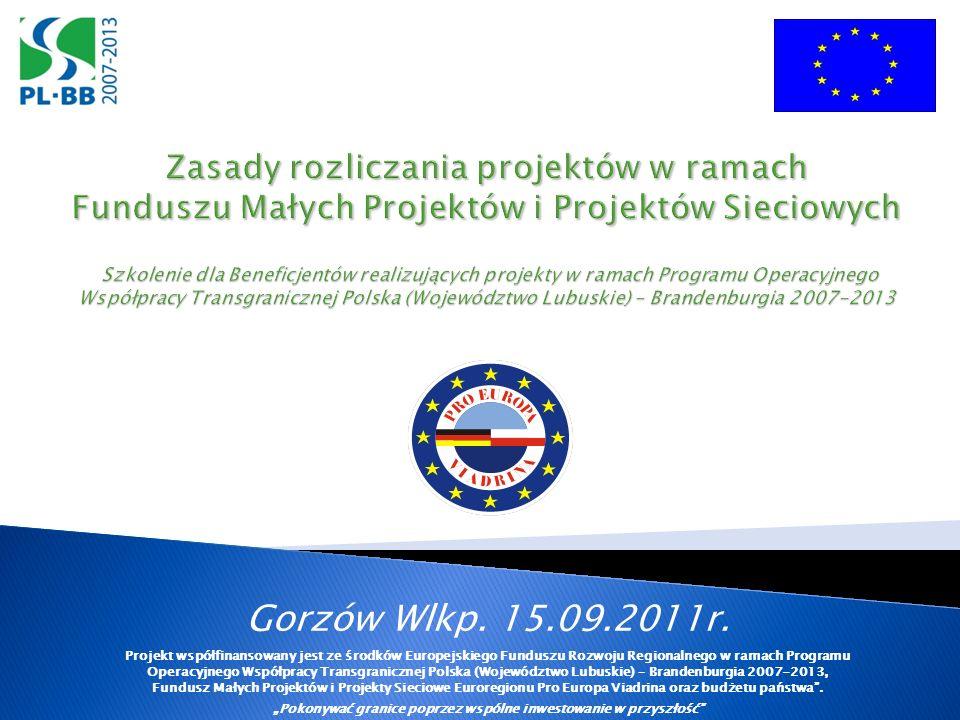 Gorzów Wlkp. 15.09.2011r. Projekt współfinansowany jest ze środków Europejskiego Funduszu Rozwoju Regionalnego w ramach Programu Operacyjnego Współpra