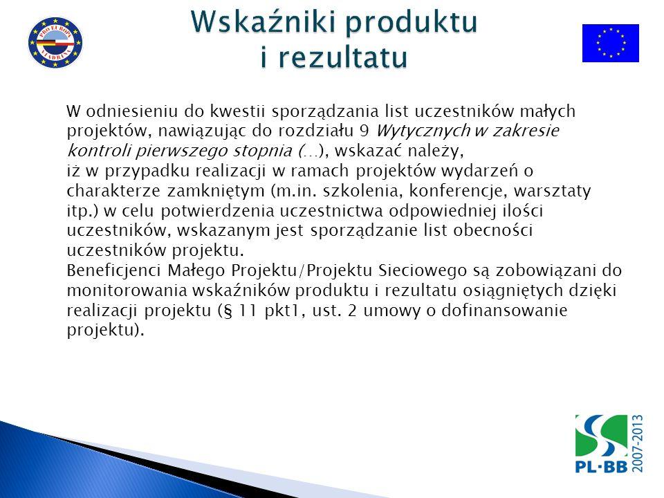 W odniesieniu do kwestii sporządzania list uczestników małych projektów, nawiązując do rozdziału 9 Wytycznych w zakresie kontroli pierwszego stopnia (