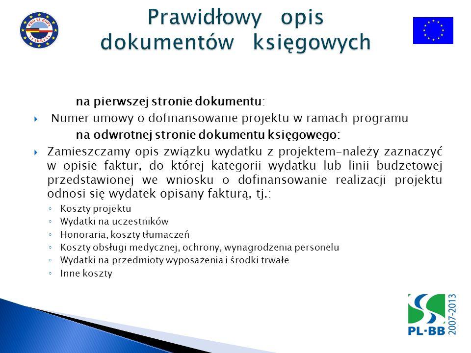 na pierwszej stronie dokumentu: Numer umowy o dofinansowanie projektu w ramach programu na odwrotnej stronie dokumentu księgowego: Zamieszczamy opis z