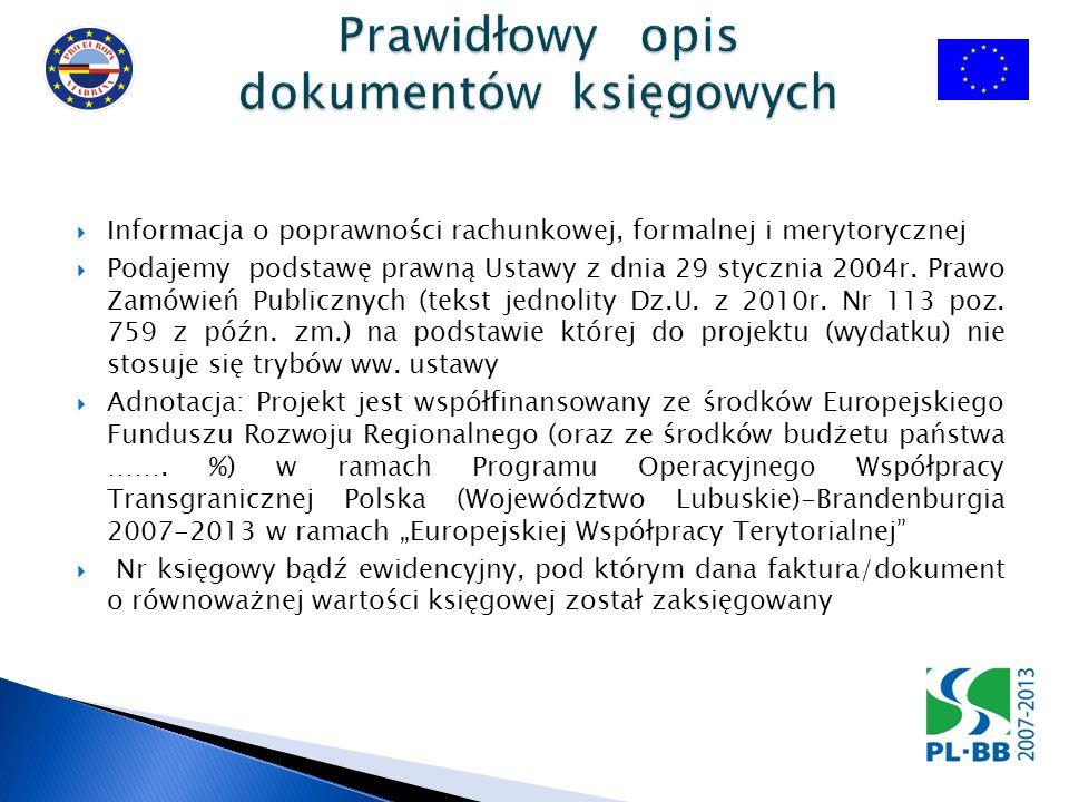 Informacja o poprawności rachunkowej, formalnej i merytorycznej Podajemy podstawę prawną Ustawy z dnia 29 stycznia 2004r. Prawo Zamówień Publicznych (