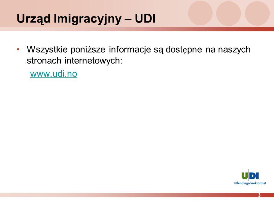 3 Urząd Imigracyjny – UDI Wszystkie poniższe informacje są dostpne na naszych stronach internetowych: www.udi.no