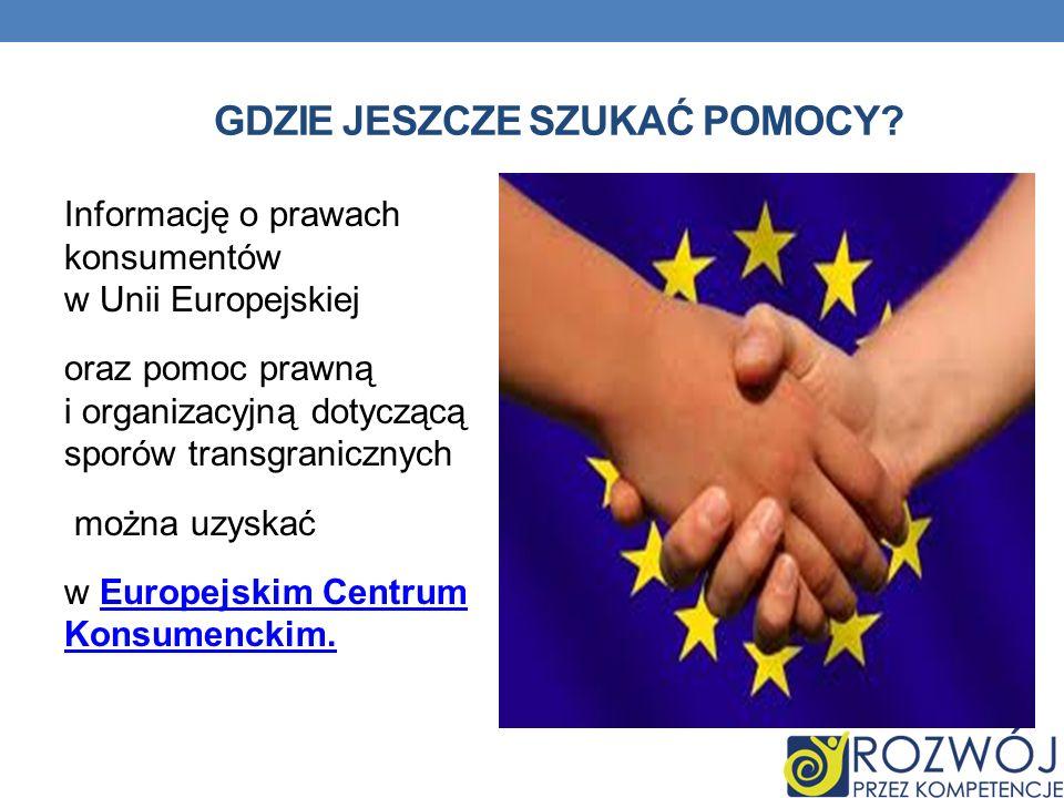 Informację o prawach konsumentów w Unii Europejskiej oraz pomoc prawną i organizacyjną dotyczącą sporów transgranicznych można uzyskać w Europejskim C