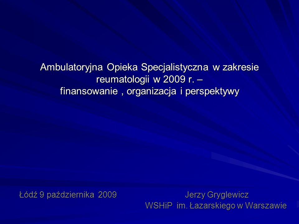 Ambulatoryjna Opieka Specjalistyczna w zakresie reumatologii w 2009 r.