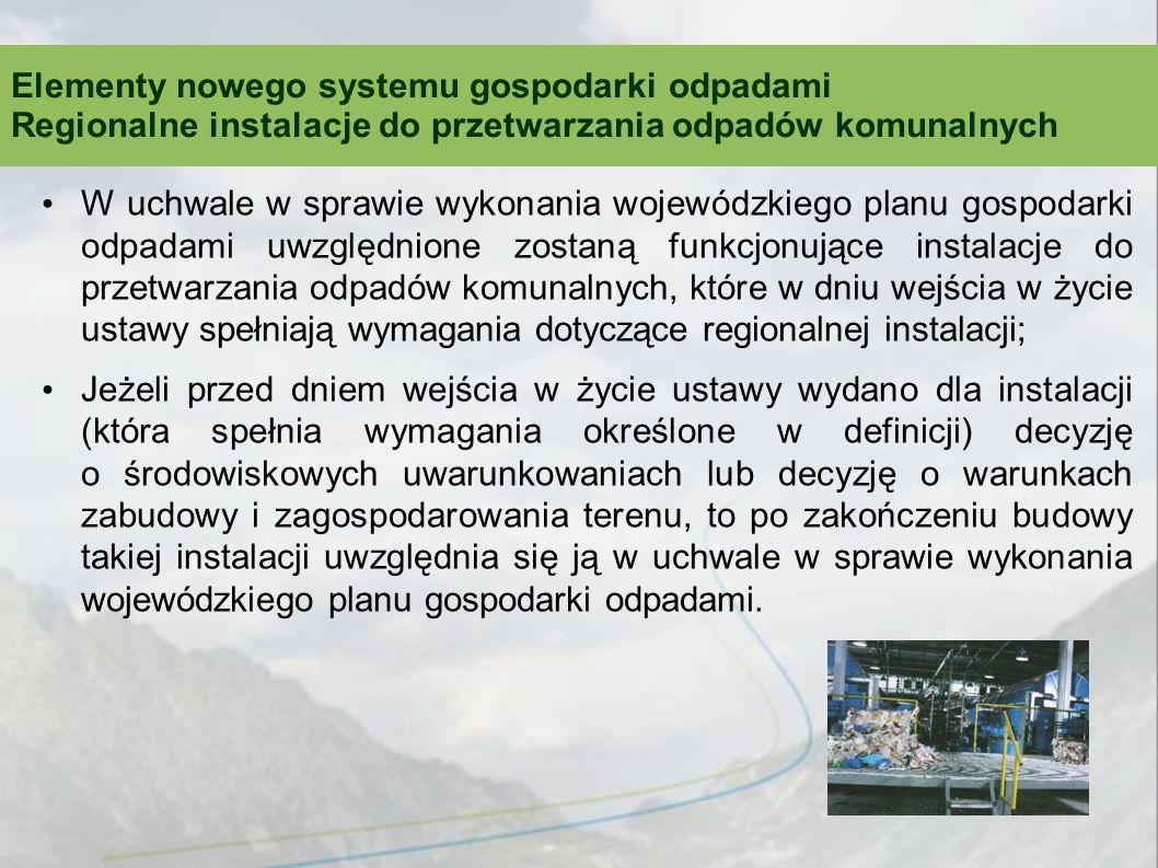 W uchwale w sprawie wykonania wojewódzkiego planu gospodarki odpadami uwzględnione zostaną funkcjonujące instalacje do przetwarzania odpadów komunalny