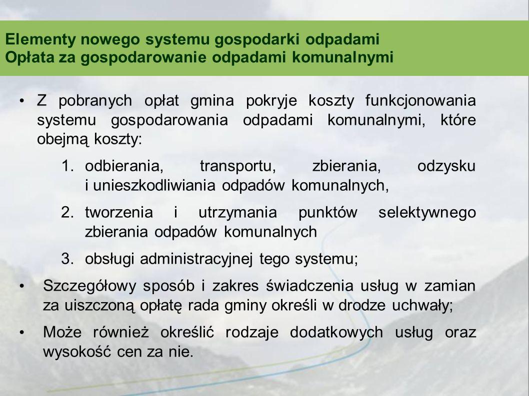Z pobranych opłat gmina pokryje koszty funkcjonowania systemu gospodarowania odpadami komunalnymi, które obejmą koszty: 1.odbierania, transportu, zbie