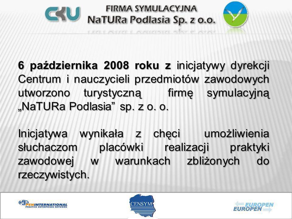 6 października 2008 roku z inicjatywy dyrekcji Centrum i nauczycieli przedmiotów zawodowych utworzono turystyczną firmę symulacyjną NaTURa Podlasia sp
