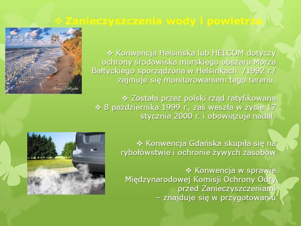 Zanieczyszczenia wody i powietrza Konwencja Helsińska lub HELCOM dotyczy ochrony środowiska morskiego obszaru Morza Bałtyckiego sporządzona w Helsinka