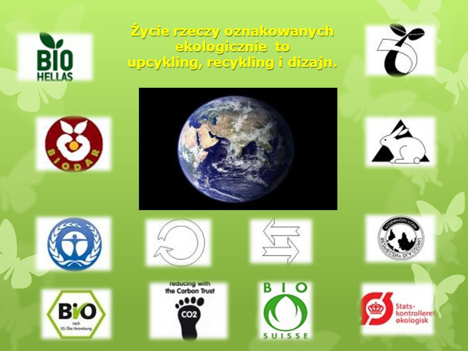 Życie rzeczy oznakowanych ekologicznie to upcykling, recykling i dizajn.