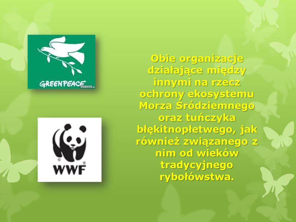 Obie organizacje działające między innymi na rzecz ochrony ekosystemu Morza Śródziemnego oraz tuńczyka błękitnopłetwego, jak również związanego z nim