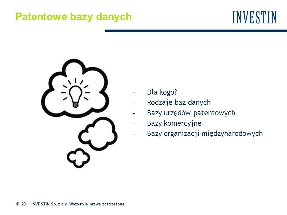 Patentowe bazy danych © 2011 INVESTIN Sp. z o.o. Wszystkie prawa zastrzeżone.