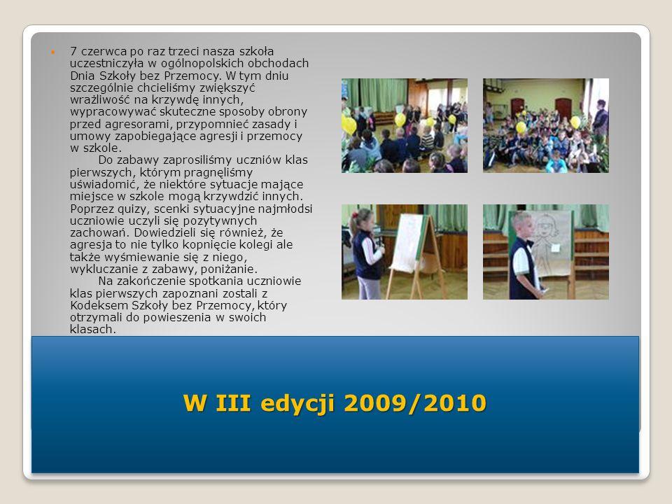 7 czerwca po raz trzeci nasza szkoła uczestniczyła w ogólnopolskich obchodach Dnia Szkoły bez Przemocy. W tym dniu szczególnie chcieliśmy zwiększyć wr