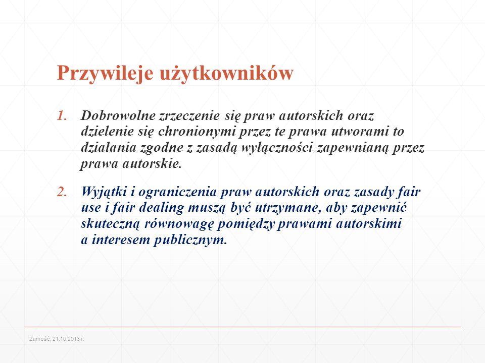 Przywileje użytkowników 1.Dobrowolne zrzeczenie się praw autorskich oraz dzielenie się chronionymi przez te prawa utworami to działania zgodne z zasad