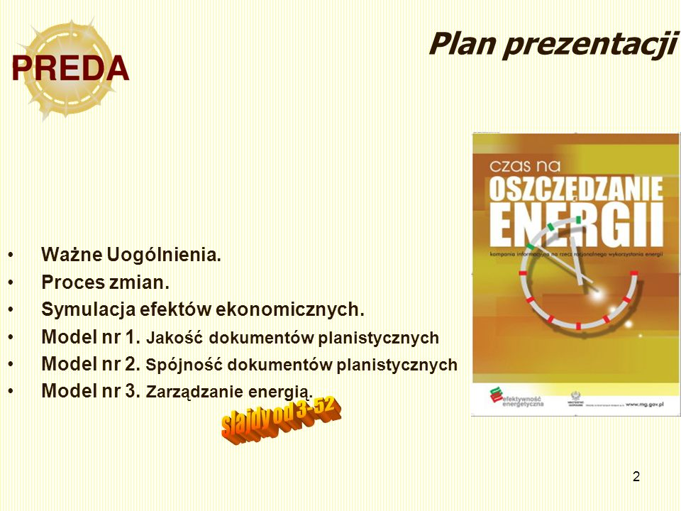 2 Plan prezentacji Ważne Uogólnienia. Proces zmian. Symulacja efektów ekonomicznych. Model nr 1. Jakość dokumentów planistycznych Model nr 2. Spójność