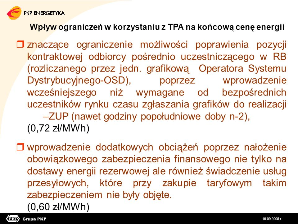 Zawarte umowy wg zasady TPA PKP Energetyka - Odbiorca OSD Przedsiębiorstwo ObrotuPKP Energetyka - PO Wytwórca Umowa zakupu e.e.