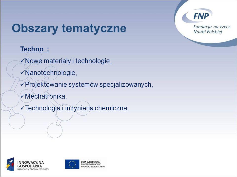 Obszary tematyczne 21 Techno : Nowe materiały i technologie, Nanotechnologie, Projektowanie systemów specjalizowanych, Mechatronika, Technologia i inżynieria chemiczna.