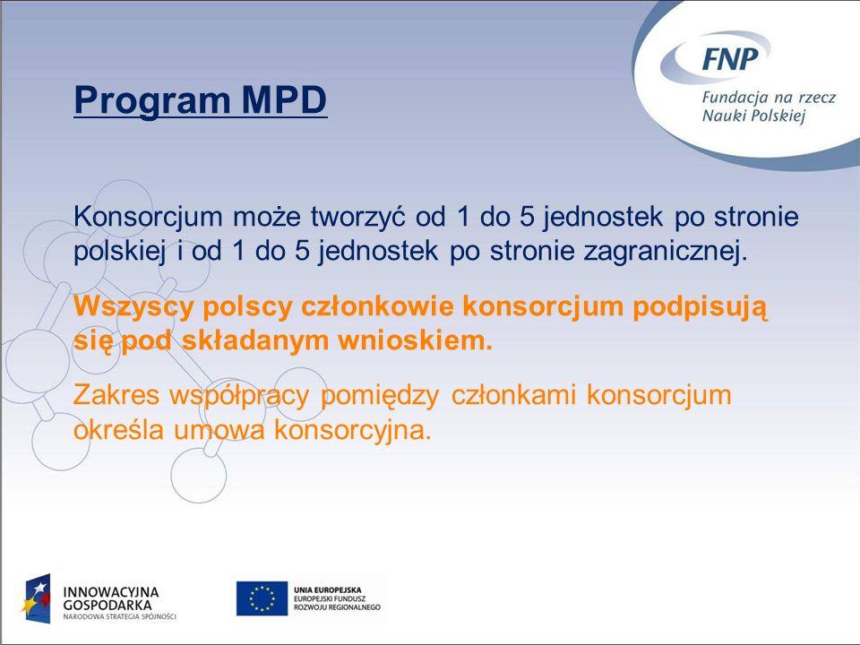 23 Program MPD Konsorcjum może tworzyć od 1 do 5 jednostek po stronie polskiej i od 1 do 5 jednostek po stronie zagranicznej.