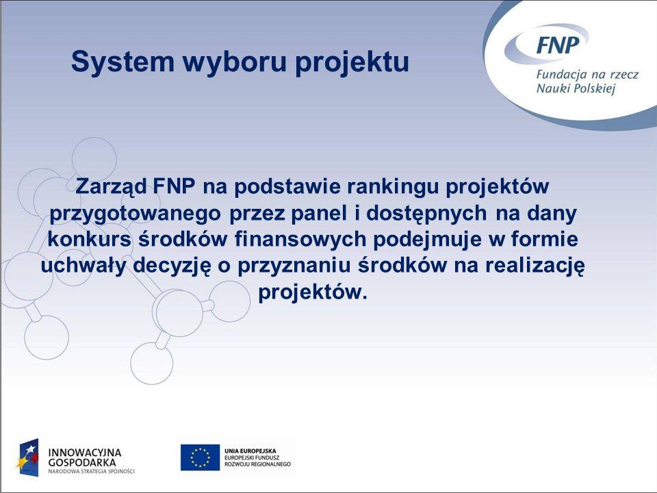 41 Zarząd FNP na podstawie rankingu projektów przygotowanego przez panel i dostępnych na dany konkurs środków finansowych podejmuje w formie uchwały decyzję o przyznaniu środków na realizację projektów.