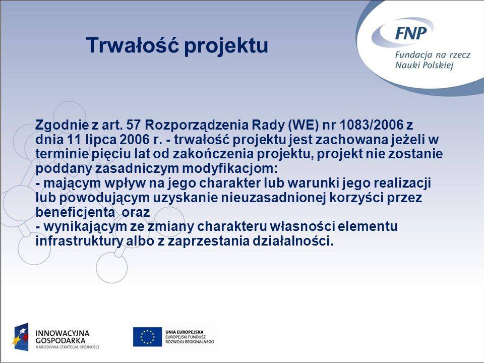 48 Zgodnie z art. 57 Rozporządzenia Rady (WE) nr 1083/2006 z dnia 11 lipca 2006 r.