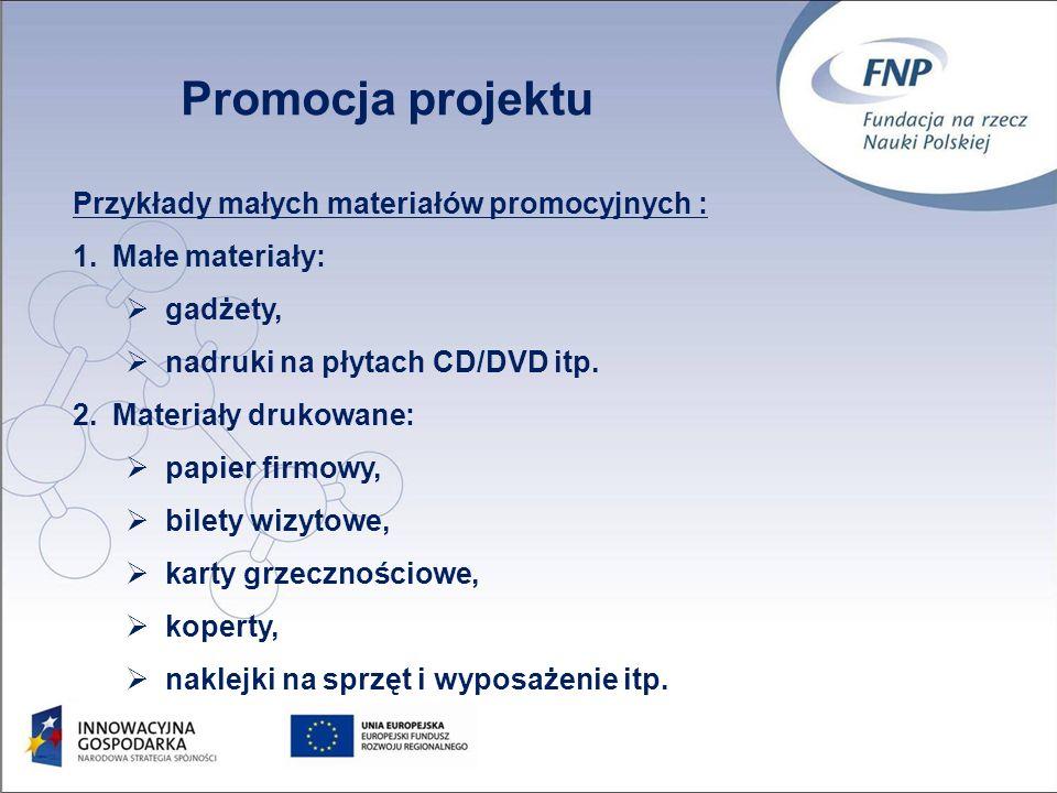 52 Promocja projektu Przykłady małych materiałów promocyjnych : 1.Małe materiały: gadżety, nadruki na płytach CD/DVD itp.