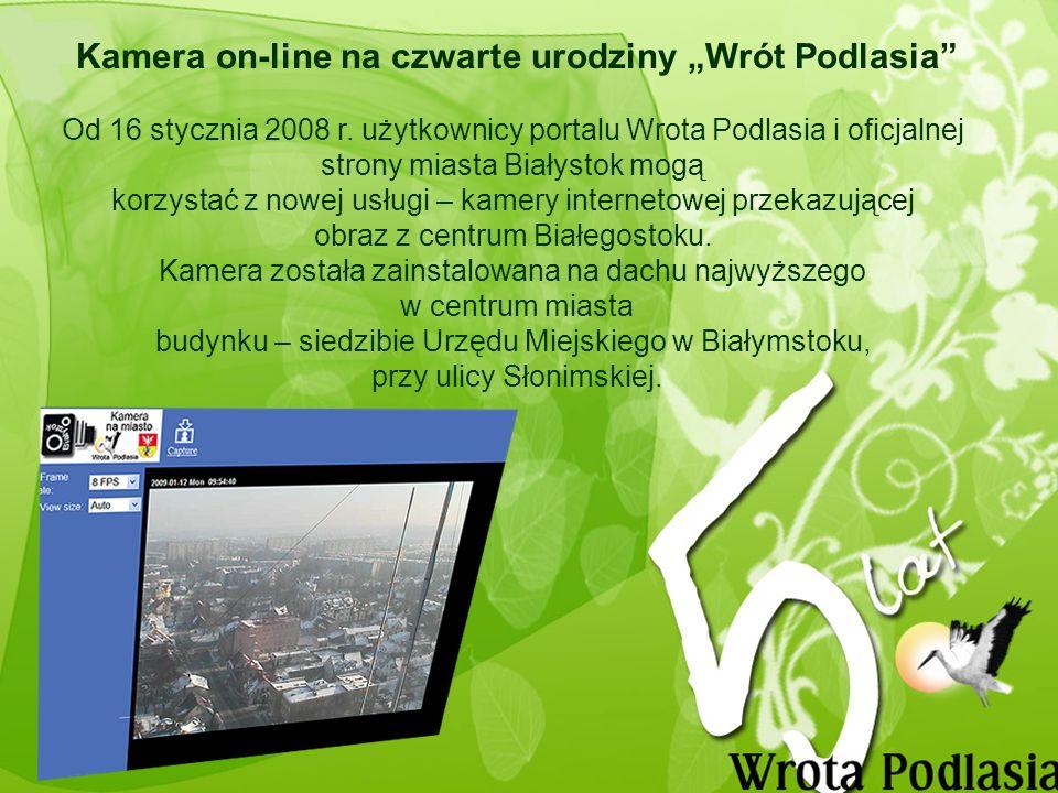 Kamera on-line na czwarte urodziny Wrót Podlasia Od 16 stycznia 2008 r.
