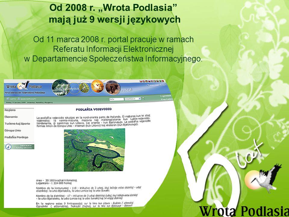 Od 2008 r. Wrota Podlasia mają już 9 wersji językowych Od 11 marca 2008 r.