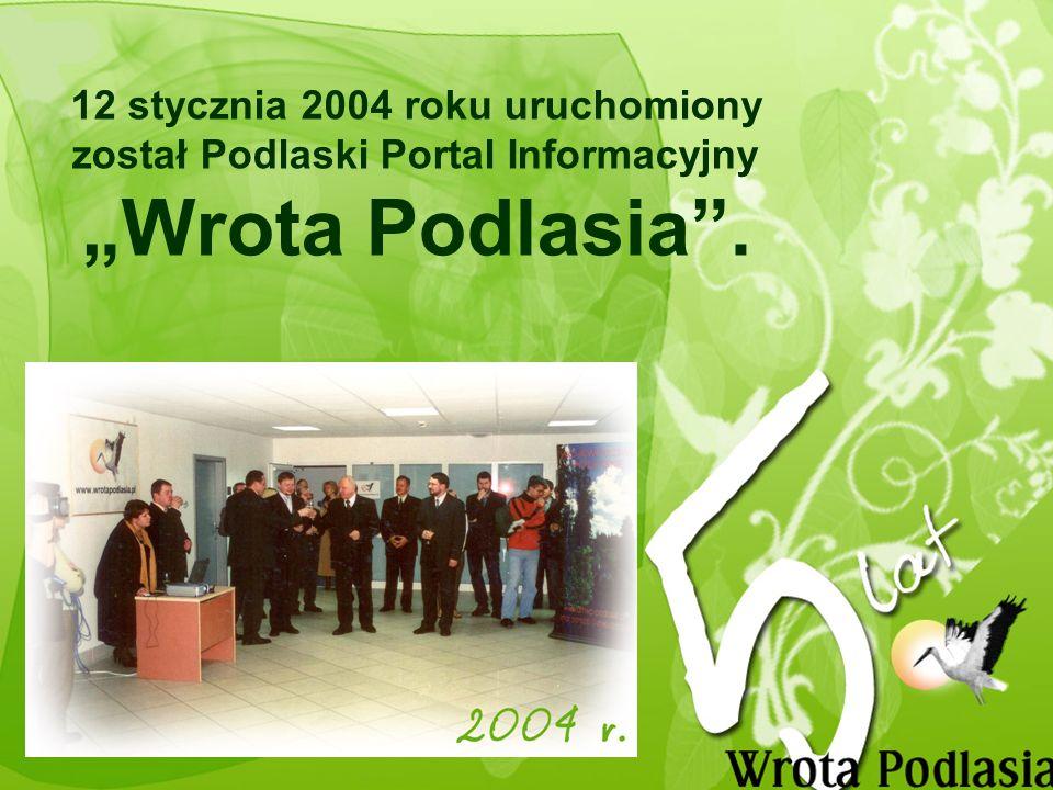 12 stycznia 2004 roku uruchomiony został Podlaski Portal Informacyjny Wrota Podlasia.