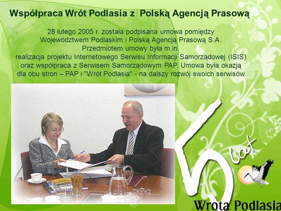 Współpraca Wrót Podlasia z Polską Agencją Prasową 28 lutego 2005 r.