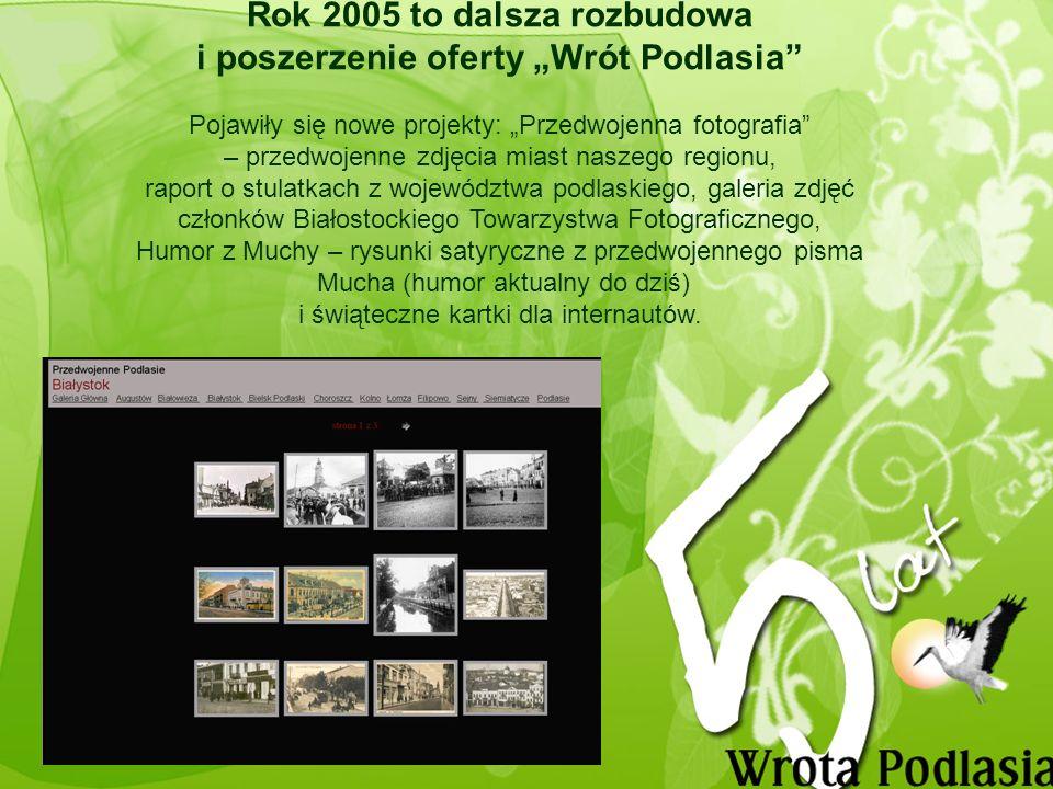 Drugie urodziny Wrót Podlasia po raz pierwszy transmitowane były na żywo na serwisie, poprzez kamery zainstalowane w sali Sejmiku.