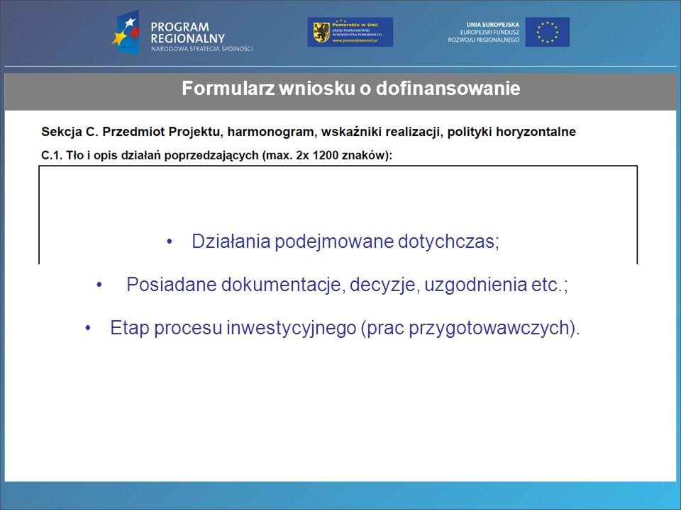Działania podejmowane dotychczas; Posiadane dokumentacje, decyzje, uzgodnienia etc.; Etap procesu inwestycyjnego (prac przygotowawczych).