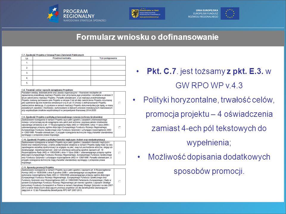 Formularz wniosku o dofinansowanie Pkt. C.7. jest tożsamy z pkt.
