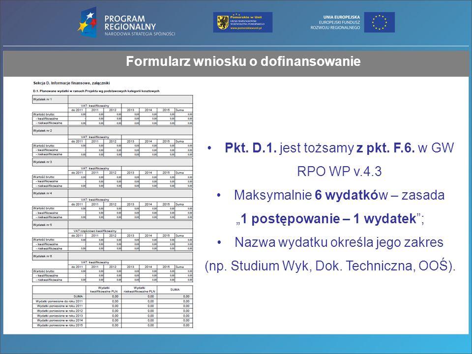 Formularz wniosku o dofinansowanie Pkt. D.1. jest tożsamy z pkt.