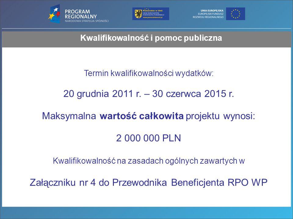 Termin kwalifikowalności wydatków: 20 grudnia 2011 r.