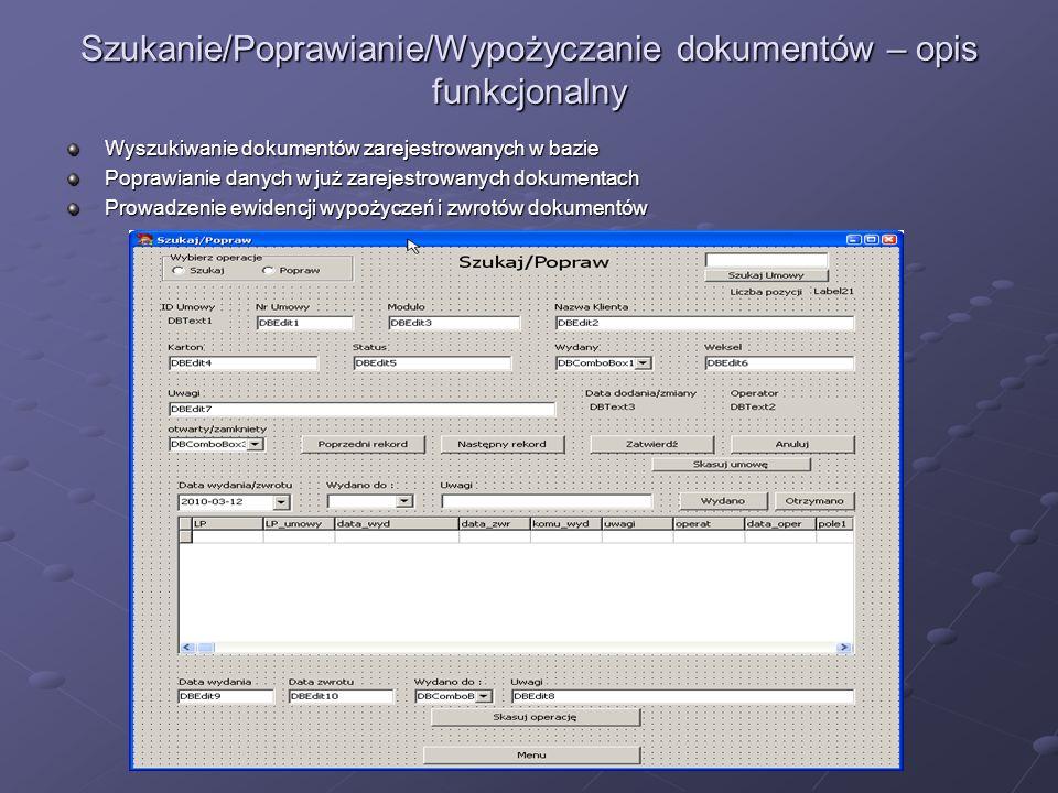Szukanie/Poprawianie/Wypożyczanie dokumentów – opis funkcjonalny Wyszukiwanie dokumentów zarejestrowanych w bazie Poprawianie danych w już zarejestrow