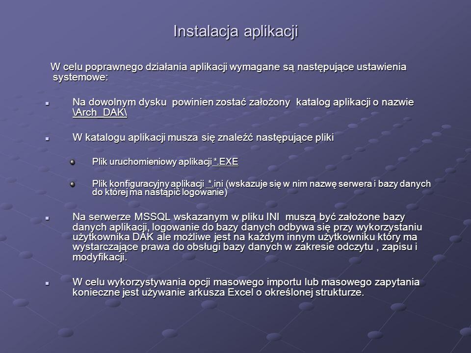 Instalacja aplikacji W celu poprawnego działania aplikacji wymagane są następujące ustawienia systemowe: W celu poprawnego działania aplikacji wymagan