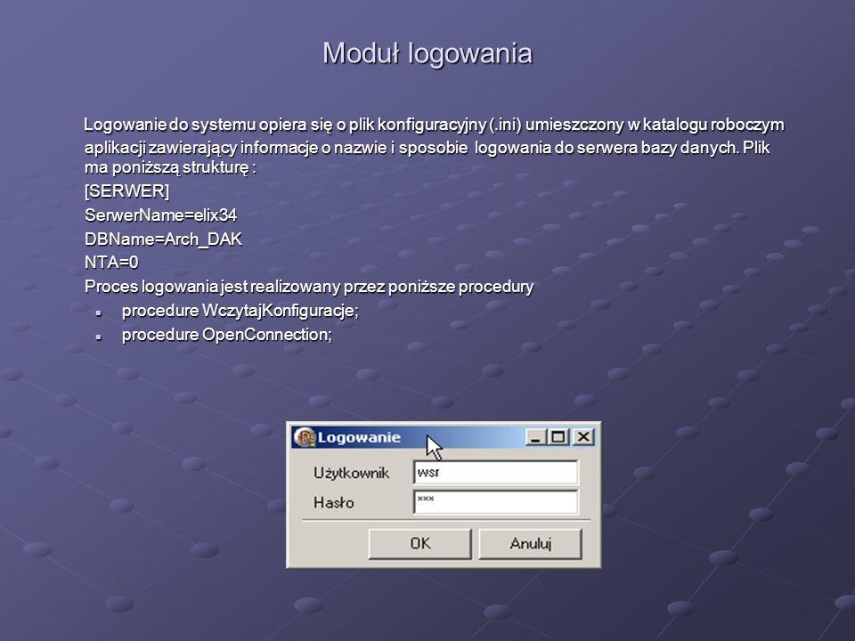Moduł logowania Logowanie do systemu opiera się o plik konfiguracyjny (.ini) umieszczony w katalogu roboczym aplikacji zawierający informacje o nazwie