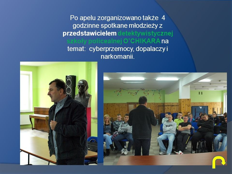 Po apelu zorganizowano także 4 godzinne spotkane młodzieży z przedstawicielem detektywistycznej szkoły policealnej OCHIKARA na temat: cyberprzemocy, d