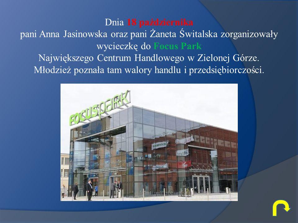 Dnia 18 października pani Anna Jasinowska oraz pani Żaneta Świtalska zorganizowały wycieczkę do Focus Park Największego Centrum Handlowego w Zielonej