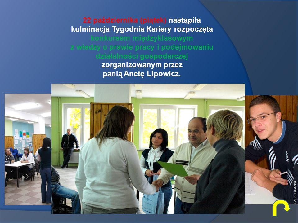 22 października (piątek) nastąpiła kulminacja Tygodnia Kariery rozpoczęta konkursem międzyklasowym z wiedzy o prawie pracy i podejmowaniu działalności