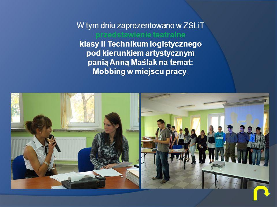 W tym dniu zaprezentowano w ZSLiT przedstawienie teatralne klasy II Technikum logistycznego pod kierunkiem artystycznym panią Anną Maślak na temat: Mo