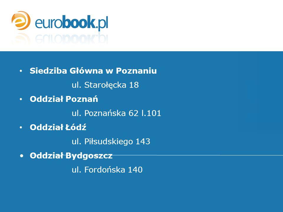 Siedziba Główna w Poznaniu ul. Starołęcka 18 Oddział Poznań ul.