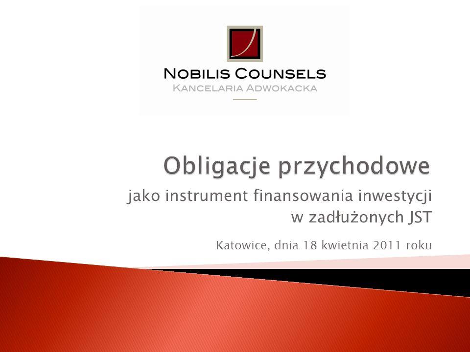 jako instrument finansowania inwestycji w zadłużonych JST Katowice, dnia 18 kwietnia 2011 roku