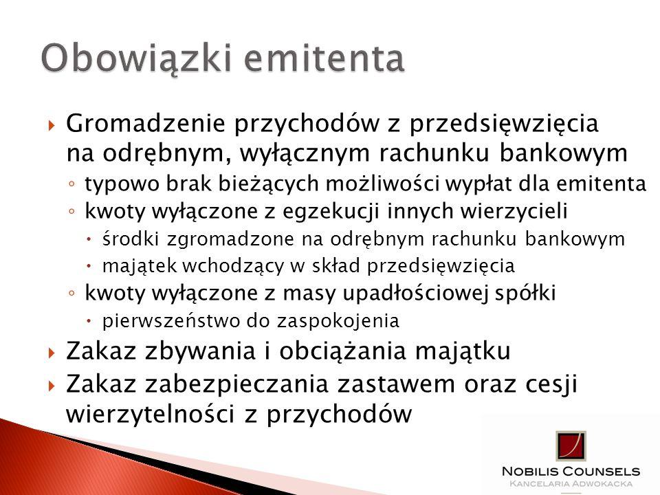 Gromadzenie przychodów z przedsięwzięcia na odrębnym, wyłącznym rachunku bankowym typowo brak bieżących możliwości wypłat dla emitenta kwoty wyłączone