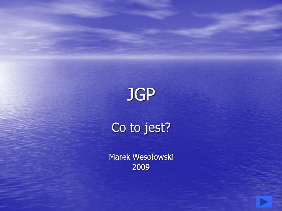 JGP Co to jest? Marek Wesołowski 2009