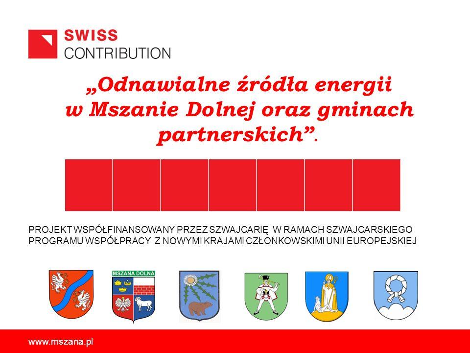 Odnawialne źródła energii w Mszanie Dolnej oraz gminach partnerskich. PROJEKT WSPÓŁFINANSOWANY PRZEZ SZWAJCARIĘ W RAMACH SZWAJCARSKIEGO PROGRAMU WSPÓŁ