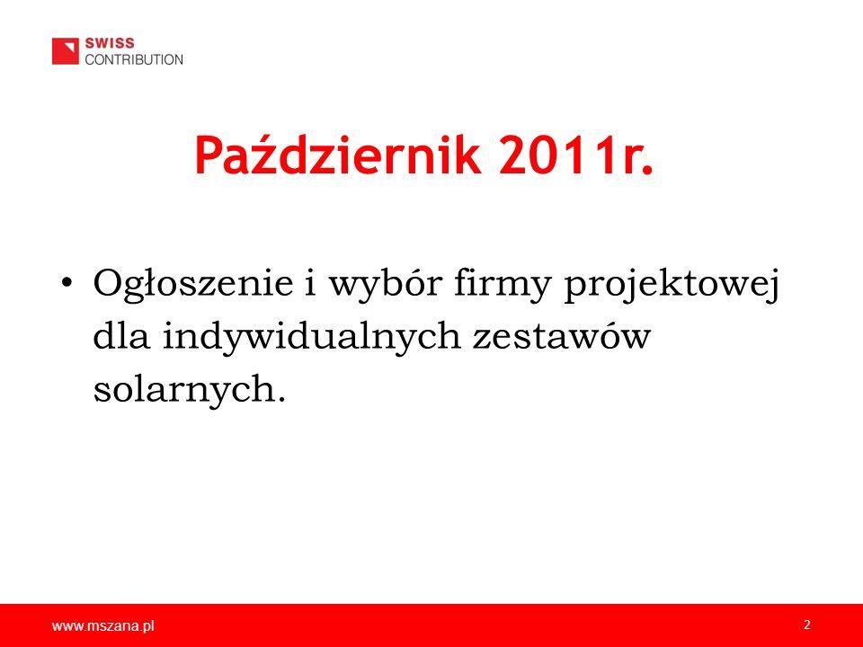 www.mszana.pl 2 Październik 2011r. Ogłoszenie i wybór firmy projektowej dla indywidualnych zestawów solarnych.