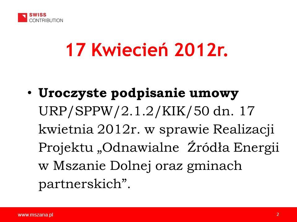 www.mszana.pl 2 17 Kwiecień 2012r. Uroczyste podpisanie umowy URP/SPPW/2.1.2/KIK/50 dn. 17 kwietnia 2012r. w sprawie Realizacji Projektu Odnawialne Źr