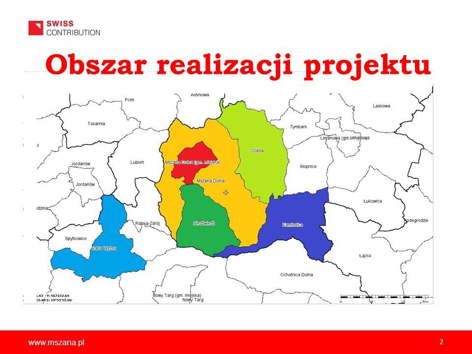 www.mszana.pl 2 Obszar realizacji projektu