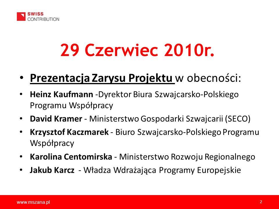 www.mszana.pl 2 29 Czerwiec 2010r. Prezentacja Zarysu Projektu w obecności: Heinz Kaufmann -Dyrektor Biura Szwajcarsko-Polskiego Programu Współpracy D